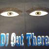 DJ Out There Logo  Got My Eyes On You